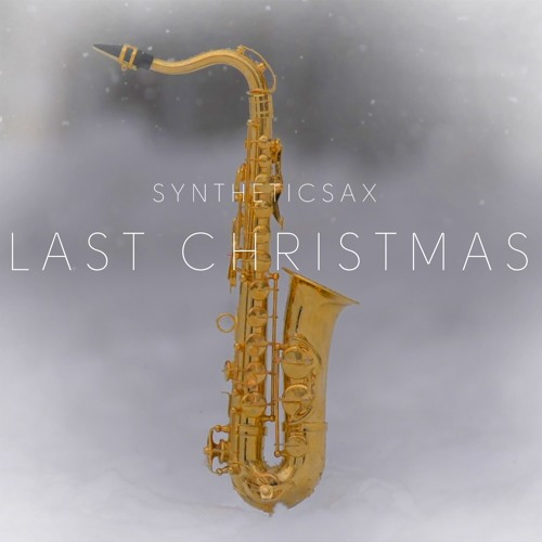 Syntheticsax Last Christmas Extended Mix By Syntheticsax