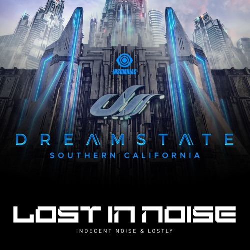 Lost In Noise LIVE @ Dreamstate SoCal 2018