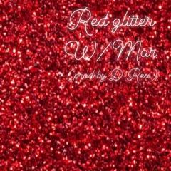 RED GLITTER w/ Coldasmar