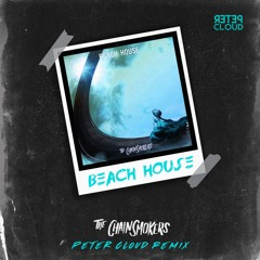 The Chainsmokers - Beach House (Peter Cloud Remix)