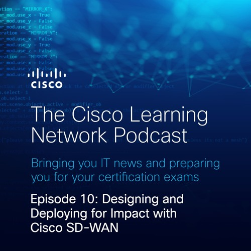 Designing And Deploying For Impact With Cisco Sd Wan By The Cisco Learning Network