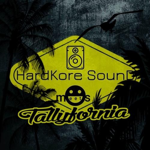 Hardkore Sound Meets Tallyfornia: Part 2 - Tallyfornia