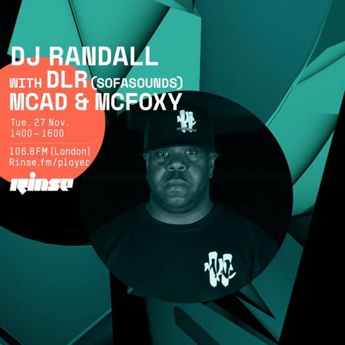 DJ Randall, DLR, McAD & McFoxy — Rinse FM (27-11-2018)