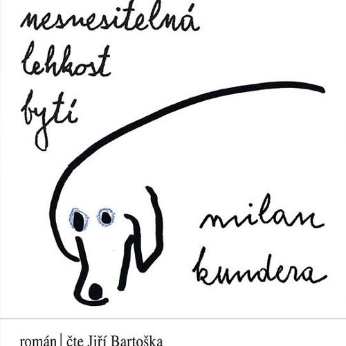 Milan Kundera: Nesnesitelná lehkost bytí