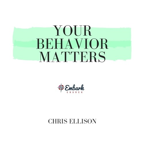 11-25-18 | Chris Ellison | Your Behavior Matters | Malachi 2:5-9