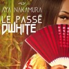 [ D-WHITE X AYA NAKAMURA ] Le Passé ' Remix  2K18