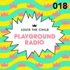 Louis The Child Playground Radio #018