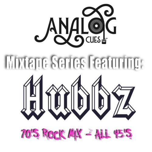 Hubbz - Analog Cues 70's Rock Mix - All 45's