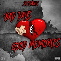 Bad Days & Good Memories ( Prod. Nick Noizes )