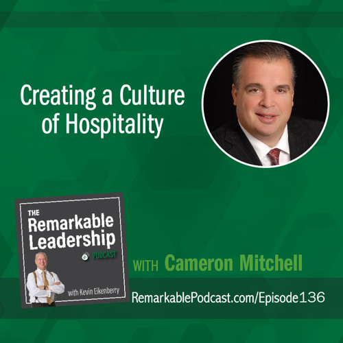 Creating a Culture of Hospitality with Cameron Mitchell
