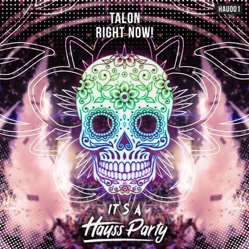 TALON - Right Now!