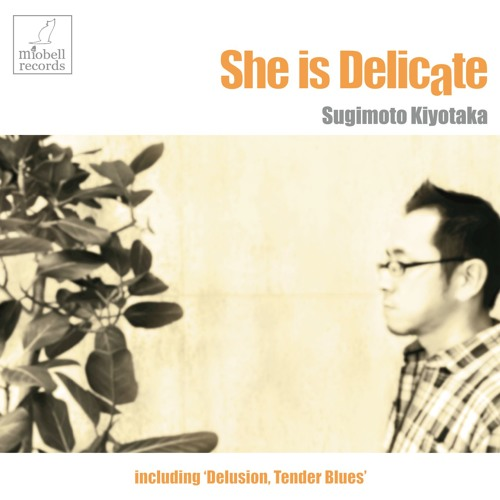 She Is Delicate ~彼女はデリケート (試聴用)