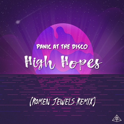 Panic! At The Disco High Hopes (Romen Jewels Remix) [Extended Version]