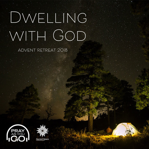 Advent 2018: Dwelling with God