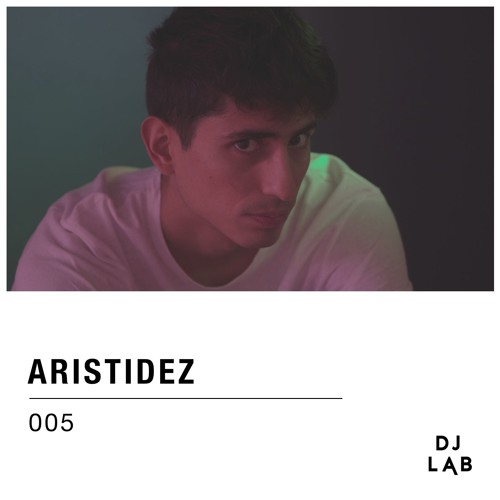 DJ LAB / 005 / Aristidez