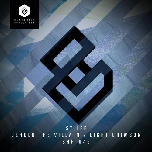 St.iff - Behold The Villain / Light Crimson [EP] 2018