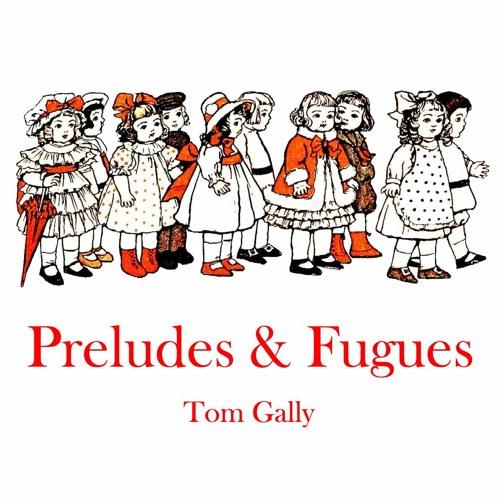 Preludes & Fugues