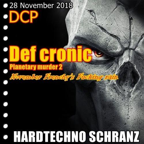 November Frenchy's Fucking Rain 2018 ( DCP Planetary murder 2 )