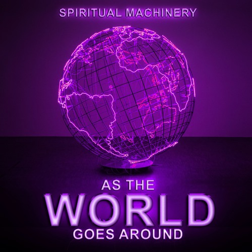 As The World Goes Around (Revisited Mix)