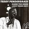 Teddy Pendergrass - Close The Door (Jack Tennis Edit)
