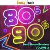 80s & 90s Deep House Remixes VOLUME 2