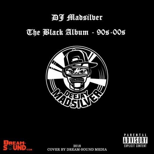 DJ Madsilver - The Black Album - 90s-00s (R&B & Hip-Hop