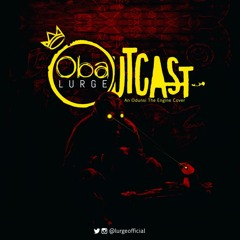 Outcast (An Odunsi Cover)