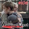 WC - The Walking Dead #106 | S09E08: Evolution