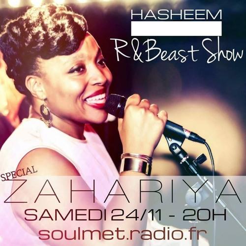 Rnbeast Radio Show By Hasheem Special Zahariya sur www.soulmet.radio.fr