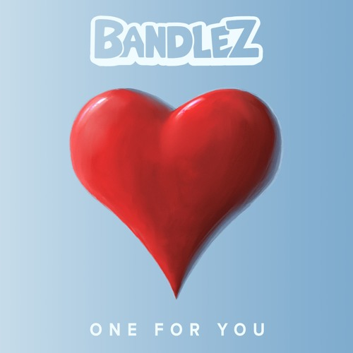 Bandlez - One For You