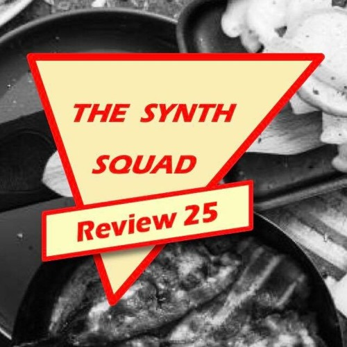 The Synth Squad Review 25 : Episode Raclette