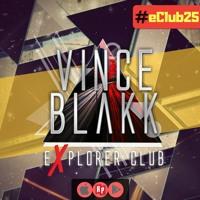 Vince Blakk - Explorer Club (#eClub25)