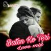 Baton Ko Teri (Love mix) DJ VSb.mp3