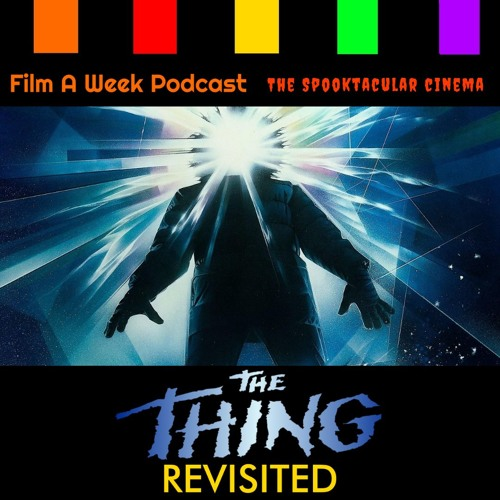 """Ep. 51: Revisited - """"The Thing"""""""