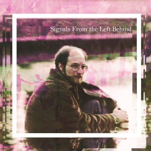 Signals from the Left Behind