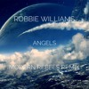 Robbie Williams - Angels (Modern Rebel$ Remix)*BUY IS FREE DOWNLOAD*