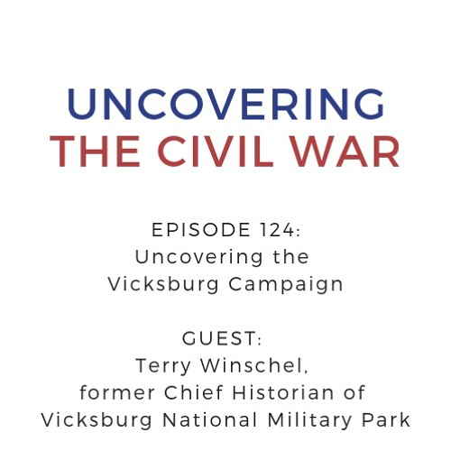Episode 124: Uncovering the Vicksburg Campaign, Part I