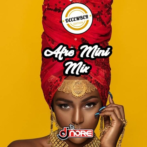 New Songs ☆ Afrobeats Mini Mix December 2018 ☆ @DJNOREUK ☆ Ft