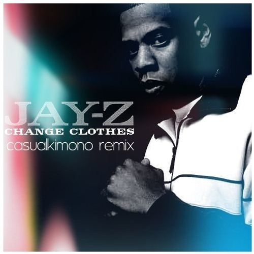 Jay-Z - Change Clothes (casualkimono Remix)