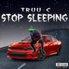 Truu C - Stop Sleeping mp3