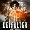 Defaulter - Bunty Bhullar