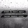 break my heart again - finneas