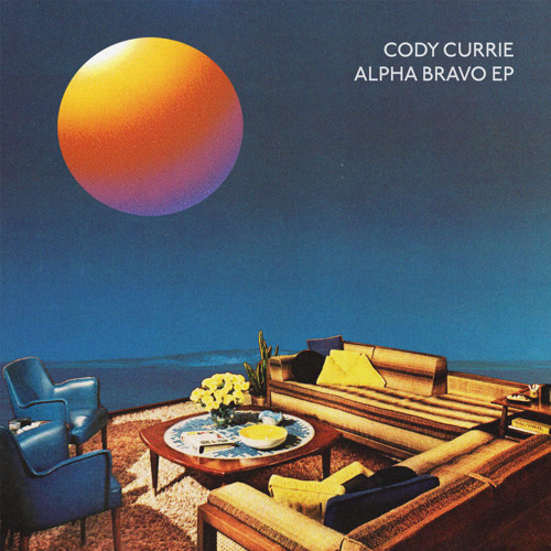Cody Currie - Alpha Bravo EP