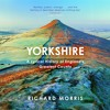 Yorkshire by Richard Morris, read by Sean Baker