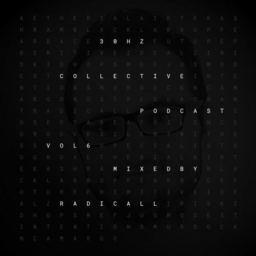 Radicall: 30Hz Collective Podcast Vol. 6