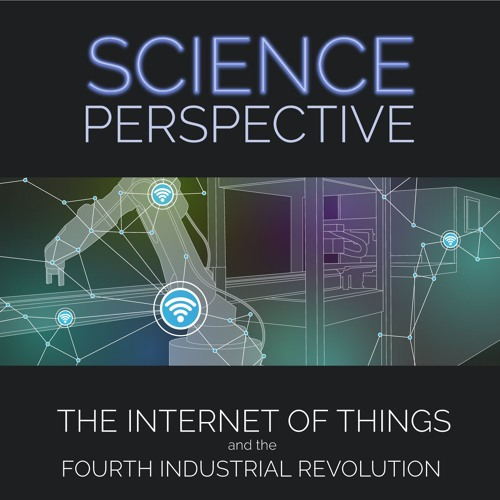 The Internet of Things and The Fourth Industrial Revolution