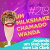 #218 - Jogando um Stop Bafo com Lia Clark