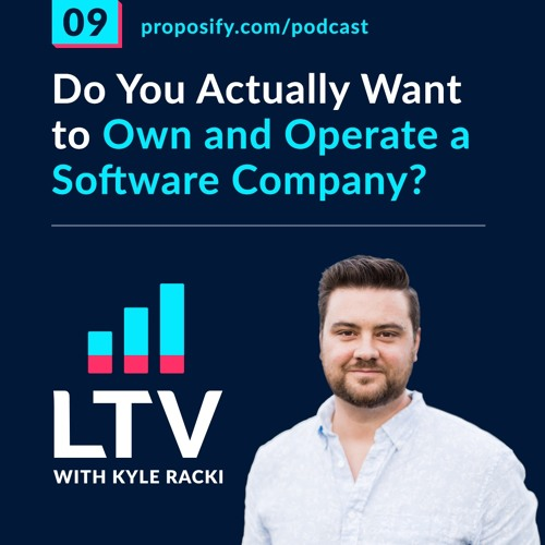 Do you actually want to own and operate a software company? |EP 09