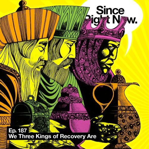 187: We Three Kings of Recovery Are