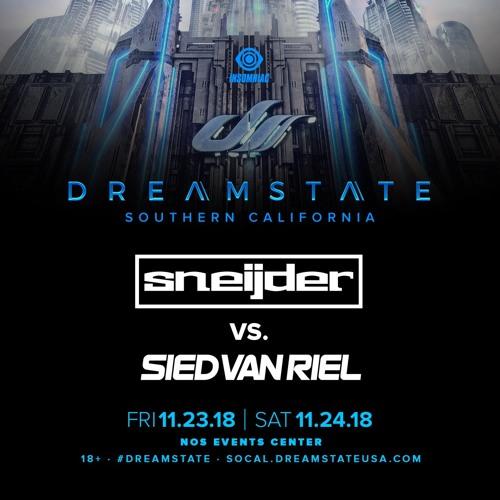 Sneijder Vs. Sied van Riel LIVE @ Dreamstate SoCal, November 2018
